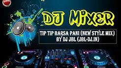 Tip tip Barsa pani(new style mix)by dj jbl (jbl dj.in