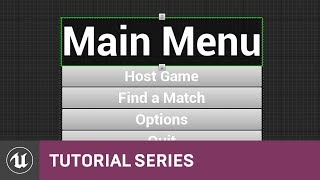 Blueprint Multiplayer: Main Menu Setup | 05 | v4.11 Tutorial Series | Unreal Engine