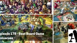BGA Episode 178 - Best Board Game Universes