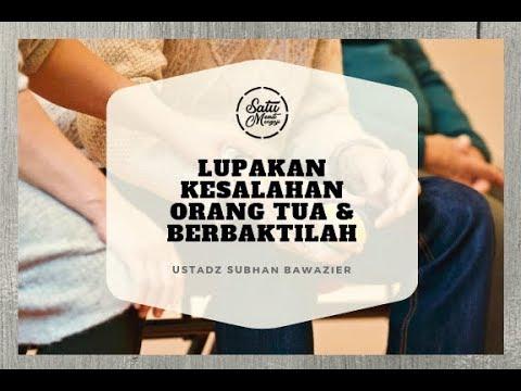 Lupakan Kesalahan Orang Tua & Berbaktilah - Ustadz Subhan Bawazier (Satu Menit Mengaji)