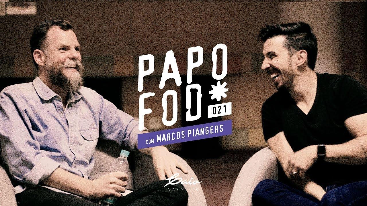Papo Fod* 021 com Marcos Piangers | Caio Carneiro