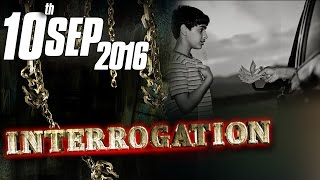 School Se Bachay Ghayb | Interrogation – 10 Sept 2016