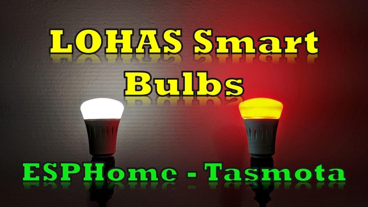 LOHAS Smart Bulbs and a cool white/warm white bulb configured with ESPHome  and Tasmota
