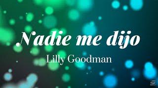 Nadie Me Dijo - Lilly Goodman - Letra