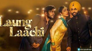 Laung Laachi Song