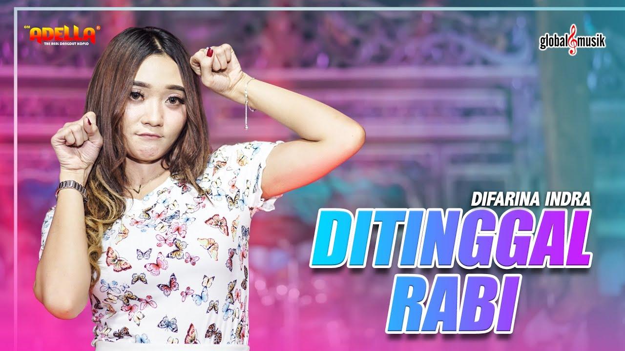 Download Difarina Indra ft Adella - Ditinggal Rabi (Official Music Video)