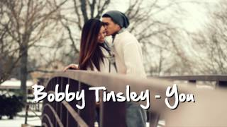 Watch Bobby Tinsley You video