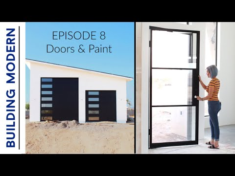 Glass Garage And Front Doors | Painting | Ep. 8 Building Modern On A Budget