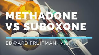 Methadone vs Suboxone