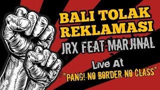 """Bali Tolak Reklamasi JRX feat Marjinal """"PANG! No Border, No Class"""" MP3"""
