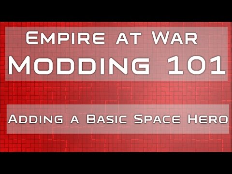 Modding 101: Adding a Basic Space Hero to Empire at War: Forces of  Corruption (Admiral Ozzel)