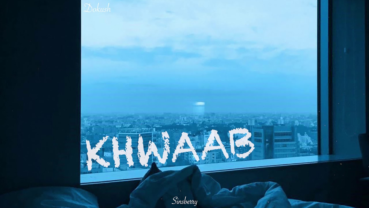 Download Dokush - Khwaab | Sinsberry Records | Official Audio