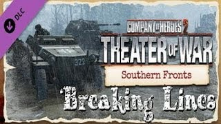 Company of Heroes- Southern Front DLC Breaking Lines