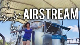 I BOUGHT AN AIRSTREAM & WHY ...