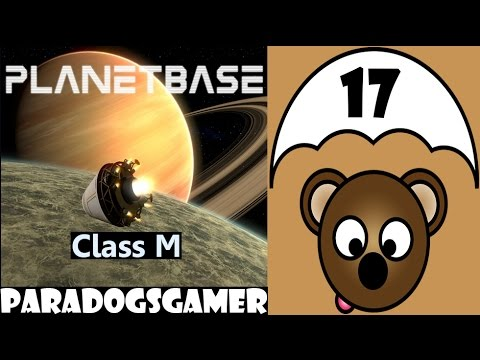 Planetbase - Class M planet - Episode 17
