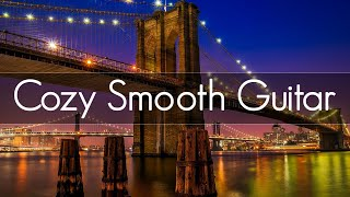 Cozy Smooth Guitar | Chill Jaz…