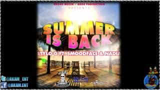 Stylo G Ft. Smoodface & Nadia - Summer Is Back - July 2012