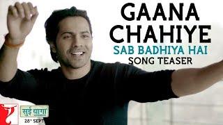 Gaana Chahiye | Sab Badhiya Hai Song Teaser | Varun Dhawan | Anushka Sharma | Anu Malik
