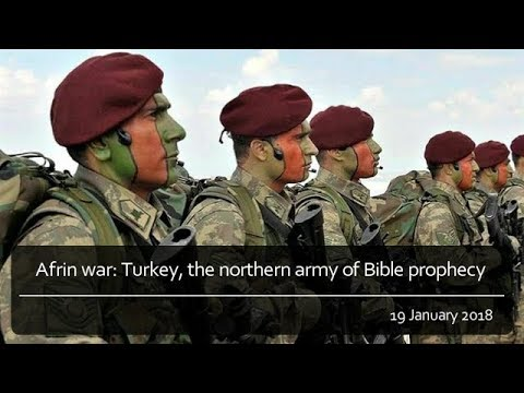 afrin war  turkey  the northern army of bible prophecy