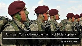 Afrin war: Turkey, the northern army of Bible prophecy