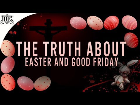 IUIC  The Truth About Easter & GoodFriday  Religious Pagan Holiday