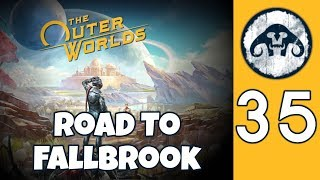 The Outer Worlds (HARD) #35 : Road to Fallbrook