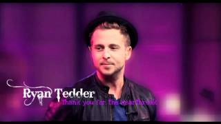 Ryan Tedder - Thank you for the Heartbreak