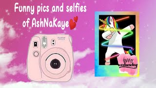 Funny faces and pictures of AshNaKaye!