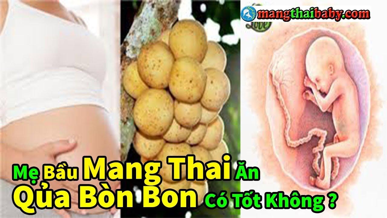 ✅ Bà Bầu Mang Thai Ăn Qủa Bòn Bon Có Tốt Cho Thai Nhi Không ? | Hoa Qủa An Toàn Cho Thai Nhi