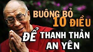 ĐỂ TÂM HỒN THANH THẢN AN YÊN, Từ Bỏ Ngay 10 điều sau đây - Thiền Đạo