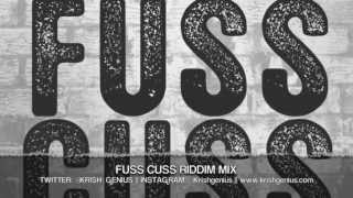 Fuss Cuss Riddim Mix [Payday Music Group] May 2013