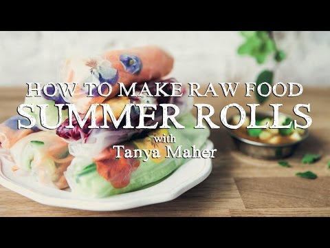 Tanya Maher - Summer Rolls raw food recipe from The Uncook Book