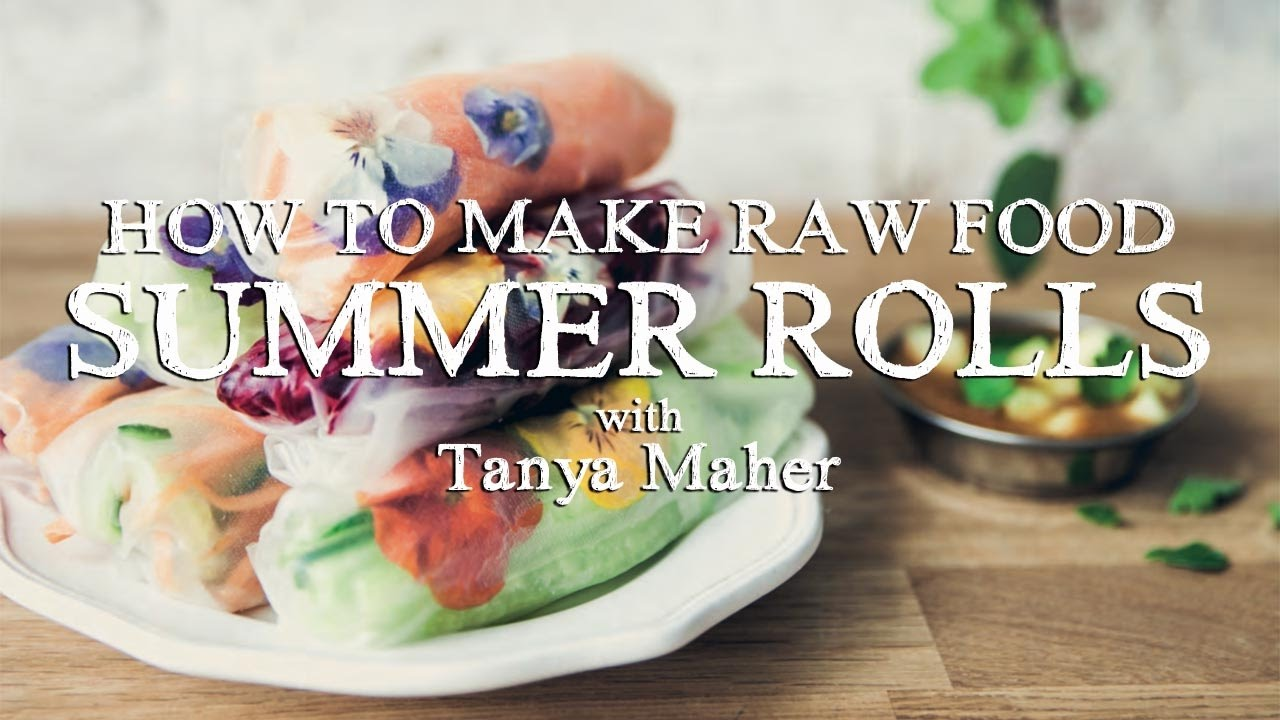 Tanya Maher Summer Rolls Raw Food Recipe From The Uncook Book
