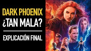 Dark Phoenix ¿Tan Mala? I Explicación Final
