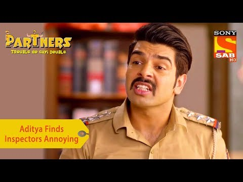 Your Favorite Character | Aditya Finds Inspectors Annoying | Partners Trouble Ho Gayi Double