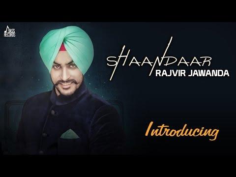 New Punjabi Songs 2016 | Shaandaar| Rajvir Jawanda Ft. MixSingh | Punjabi Songs 2016
