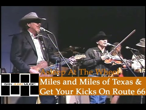 Asleep At The Wheel Live- Miles and Miles of Texas & Get Your Kicks on Route 66