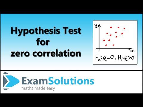 Hypothesis Testing For Zero Correlation | ExamSolutions