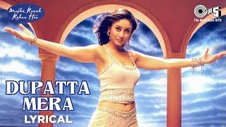 Dupatta Mera Lyrical - Mujhe Kucch Kehna Hai | Kareena Kapoor & Tusshar Kapoor | Anuradha Sriram