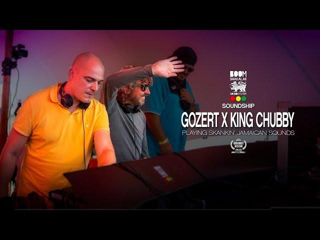 GOZERT x KING CHUBBY x BOOMSHAKALAK SOUNDSHIP 2018