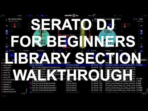 Serato DJ For Beginners - Library Section Overview