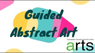 Creative Tuesdays with Liz: Guided Abstract Art