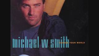 Watch Michael W Smith I Wanna Tell The World video