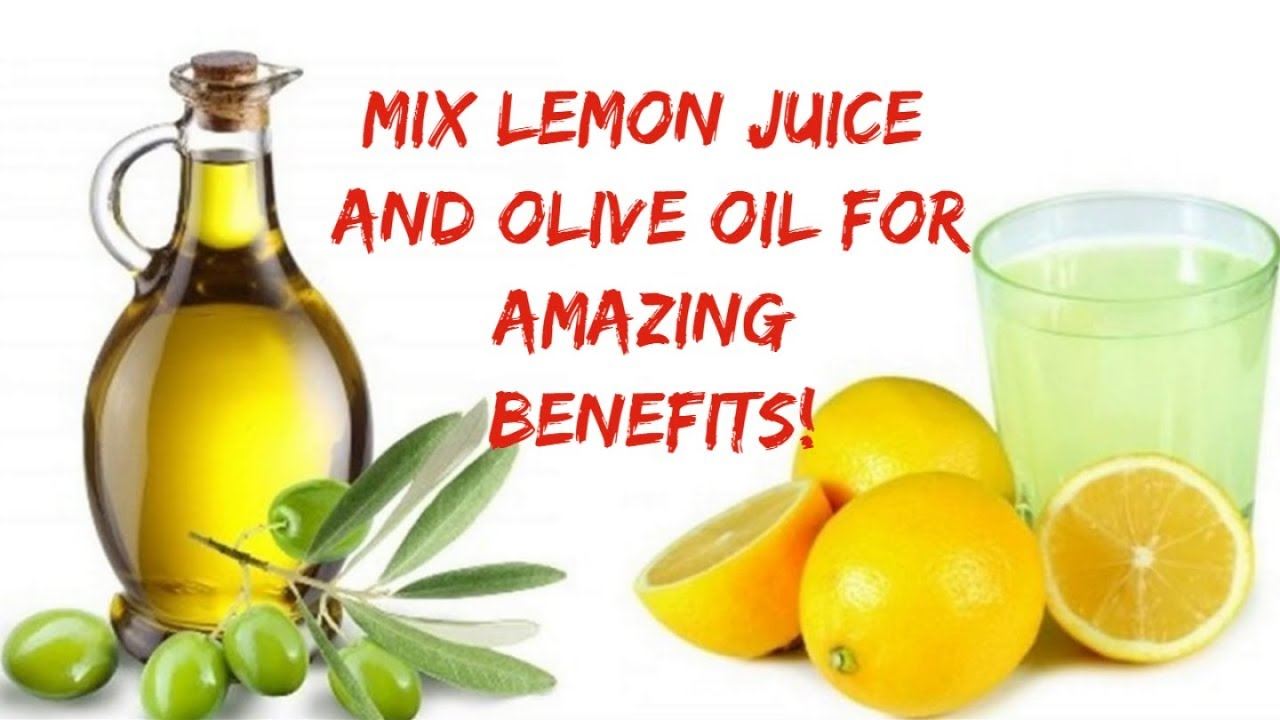 mix lemon juice and olive oil for amazing benefits - home