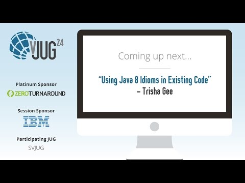 Using Java 8 Idioms in Existing Code by Trisha Gee