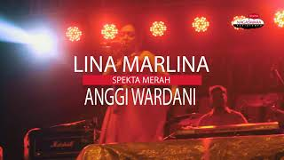Lina Marlina & Anggi Wardani, Spekta Merah 7 Juli 2017