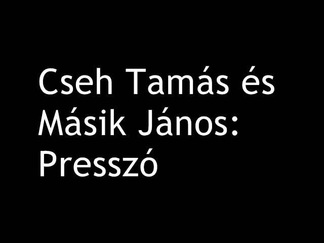 Cseh Tamás és Másik János - Presszó