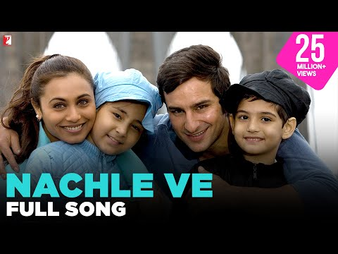 Nachle Ve  Full Song  Ta Ra Rum Pum  Saif Ali Khan  Rani Mukerji  Sonu Nigam  Somya Raoh