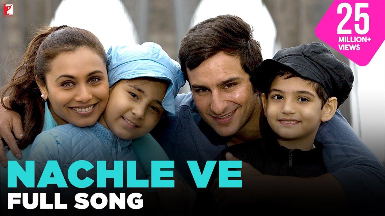 Download Nachle Ve - Full Song | Ta Ra Rum Pum | Saif Ali Khan | Rani Mukerji | Kids Song