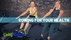 Rowing Machine Benefits | Living Healthy Chicago